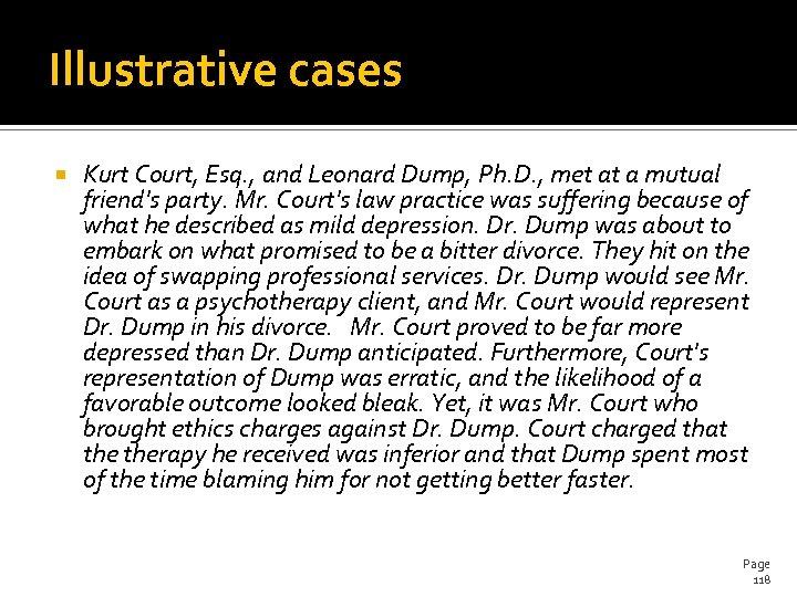 Illustrative cases Kurt Court, Esq. , and Leonard Dump, Ph. D. , met at
