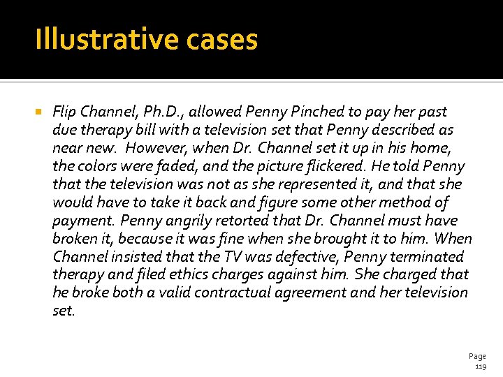 Illustrative cases Flip Channel, Ph. D. , allowed Penny Pinched to pay her past