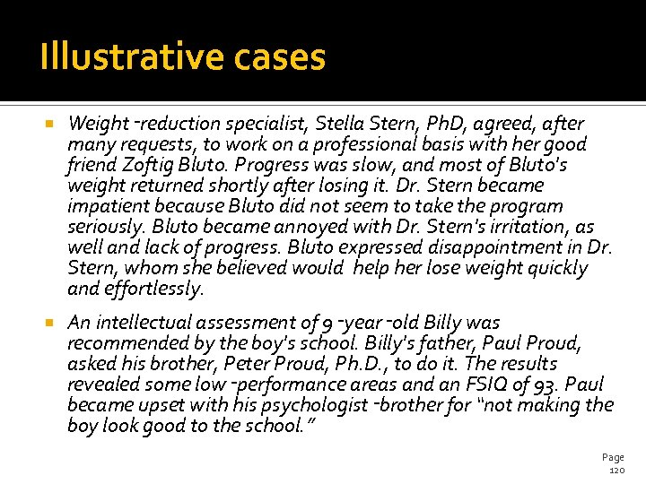 Illustrative cases Weight‑reduction specialist, Stella Stern, Ph. D, agreed, after many requests, to work