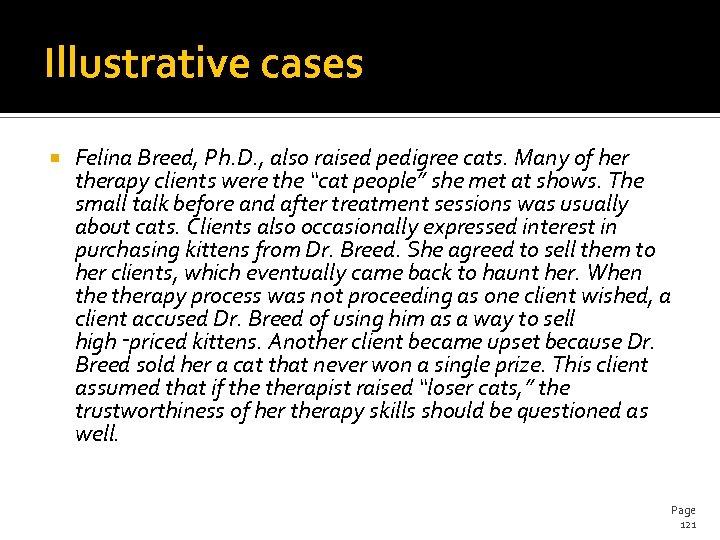 Illustrative cases Felina Breed, Ph. D. , also raised pedigree cats. Many of her