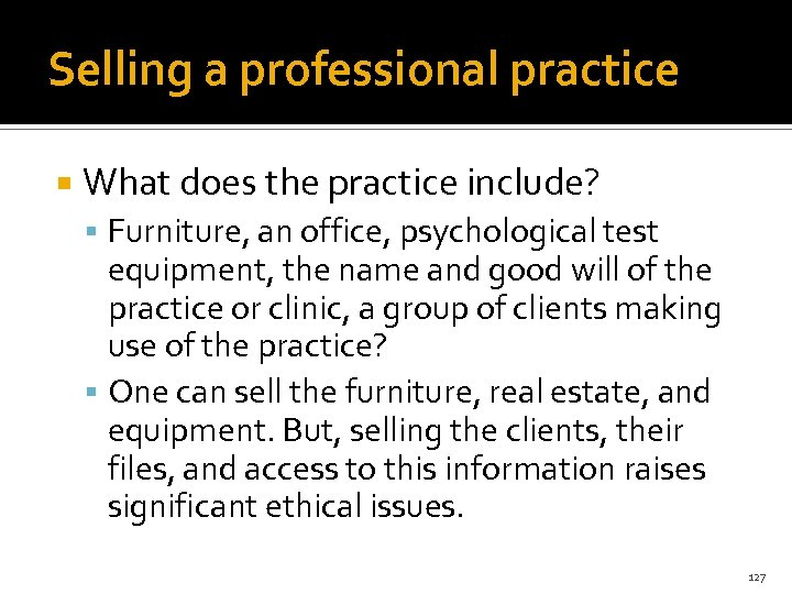 Selling a professional practice What does the practice include? Furniture, an office, psychological test