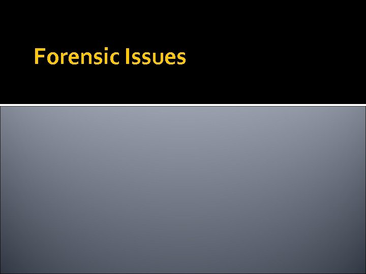 Forensic Issues