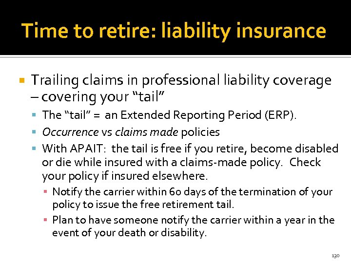 Time to retire: liability insurance Trailing claims in professional liability coverage – covering your