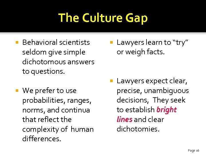 The Culture Gap Behavioral scientists seldom give simple dichotomous answers to questions. We prefer