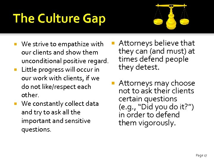 The Culture Gap We strive to empathize with Attorneys believe that they can (and