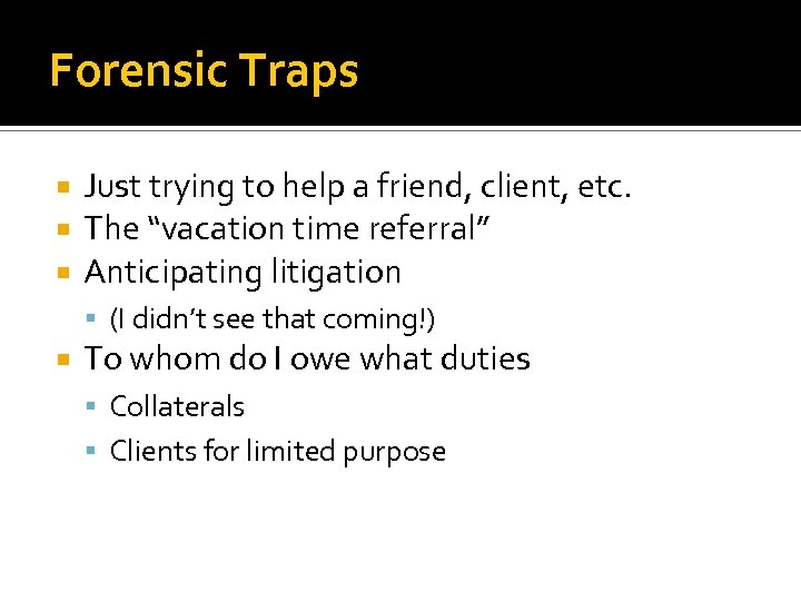 """Forensic Traps Just trying to help a friend, client, etc. The """"vacation time referral"""""""