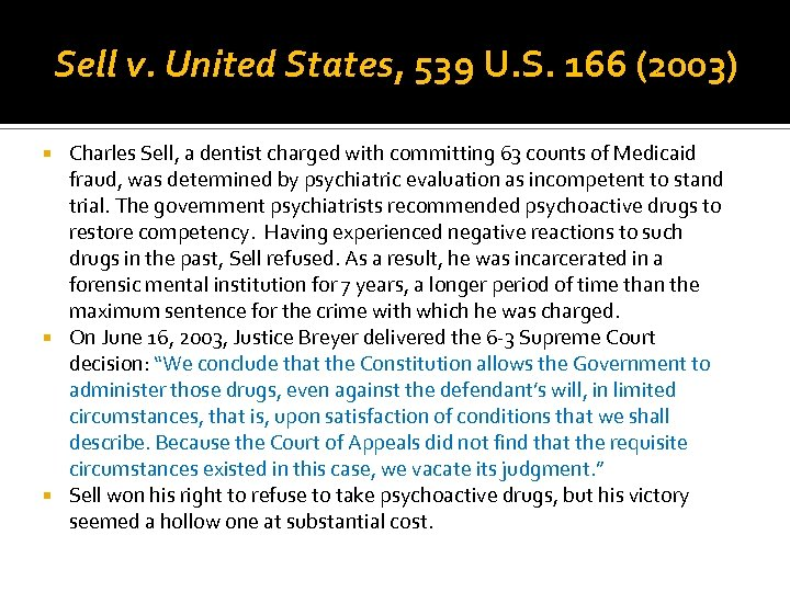 Sell v. United States, 539 U. S. 166 (2003) Charles Sell, a dentist charged