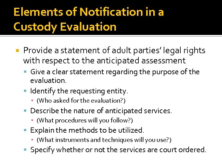 Elements of Notification in a Custody Evaluation Provide a statement of adult parties' legal