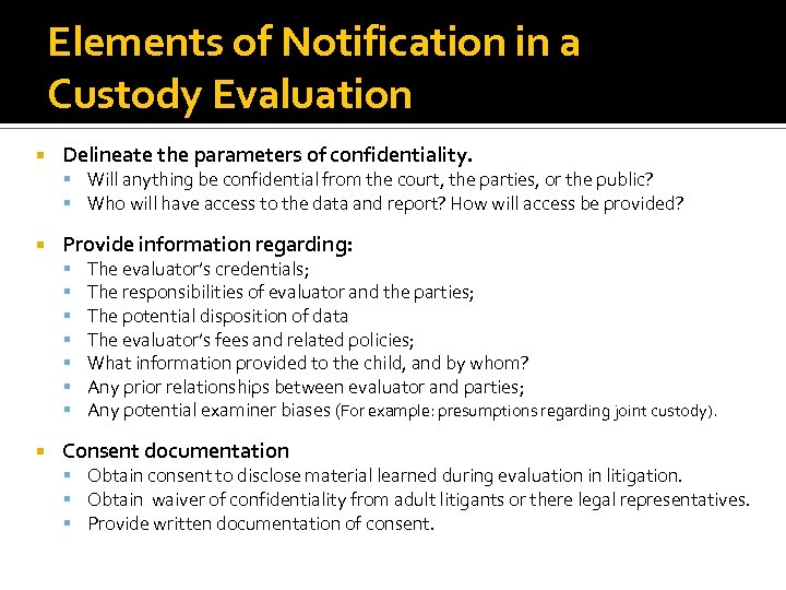 Elements of Notification in a Custody Evaluation Delineate the parameters of confidentiality. Will anything