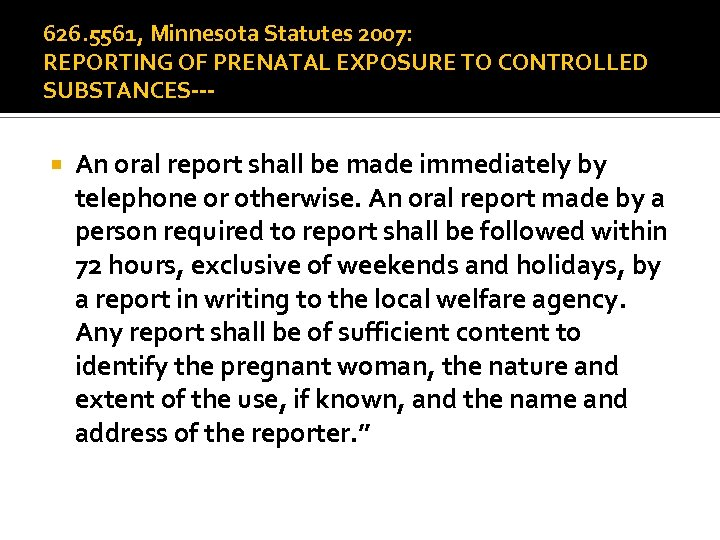 626. 5561, Minnesota Statutes 2007: REPORTING OF PRENATAL EXPOSURE TO CONTROLLED SUBSTANCES-- An oral