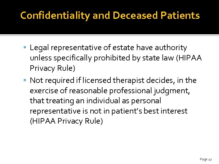 Confidentiality and Deceased Patients Legal representative of estate have authority unless specifically prohibited by