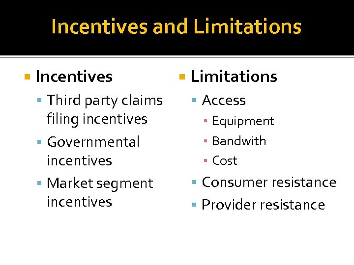 Incentives and Limitations Incentives Third party claims filing incentives Governmental incentives Market segment incentives