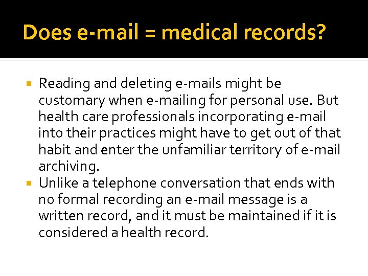 Does e-mail = medical records? Reading and deleting e-mails might be customary when e-mailing