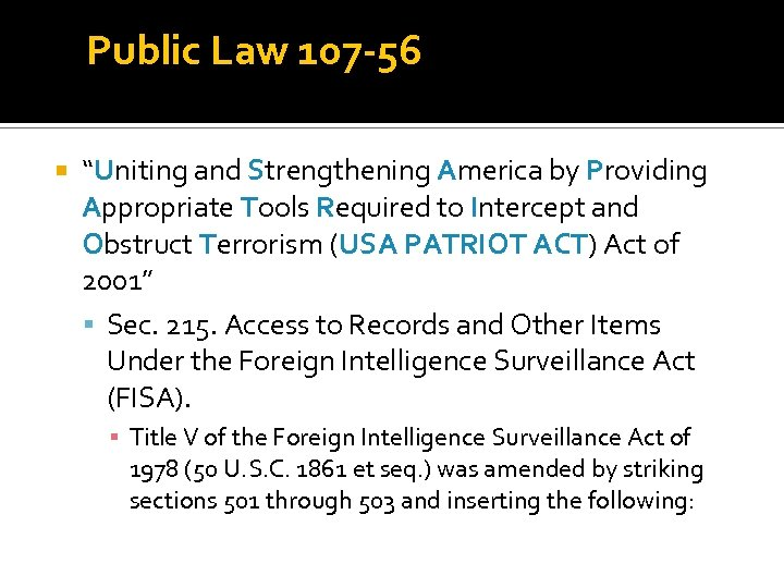 """Public Law 107 -56 """"Uniting and Strengthening America by Providing Appropriate Tools Required to"""