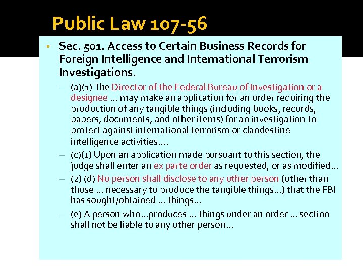 Public Law 107 -56 • Sec. 501. Access to Certain Business Records for Foreign