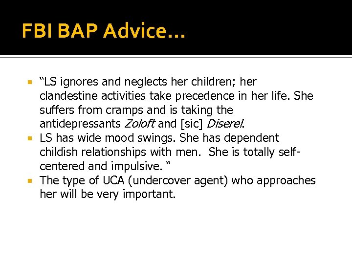 """FBI BAP Advice… """"LS ignores and neglects her children; her clandestine activities take precedence"""