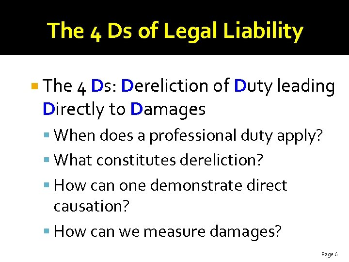The 4 Ds of Legal Liability The 4 Ds: Dereliction of Duty leading Directly
