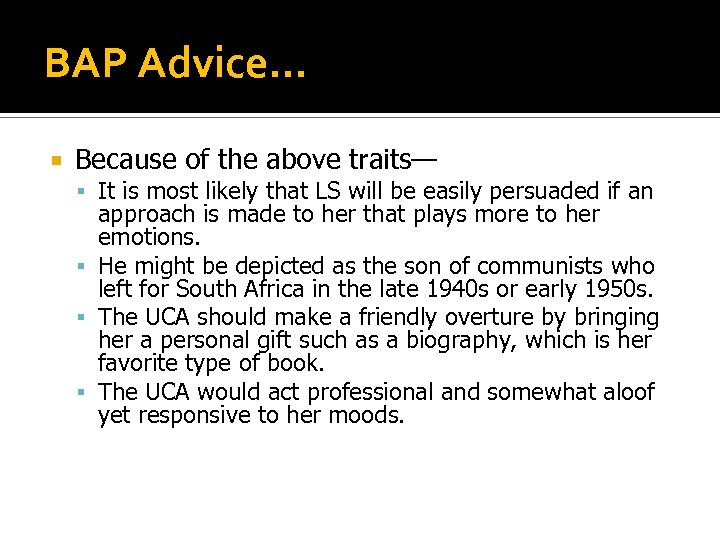 BAP Advice… Because of the above traits— It is most likely that LS will