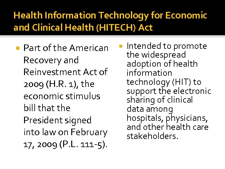 Health Information Technology for Economic and Clinical Health (HITECH) Act Part of the American