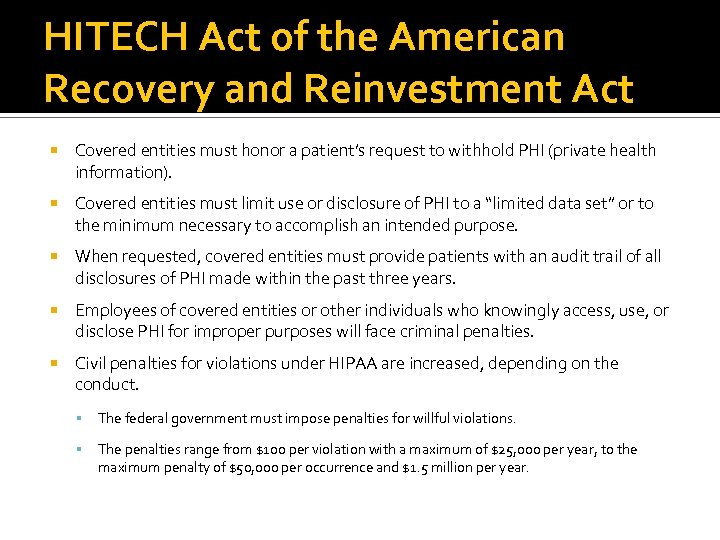 HITECH Act of the American Other new privacy and security requirements in HITECH include: