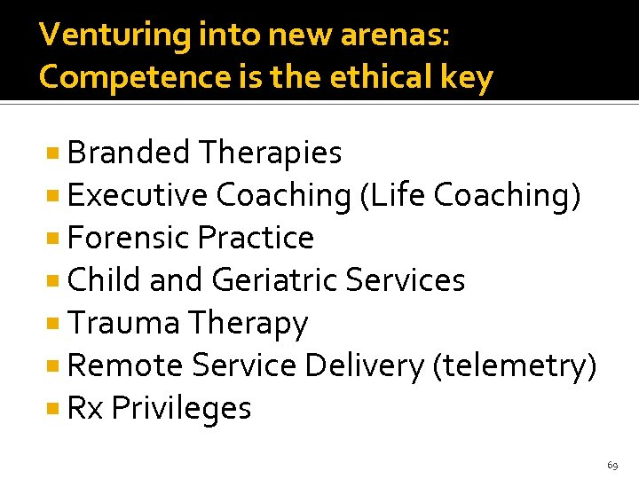 Venturing into new arenas: Competence is the ethical key Branded Therapies Executive Coaching (Life