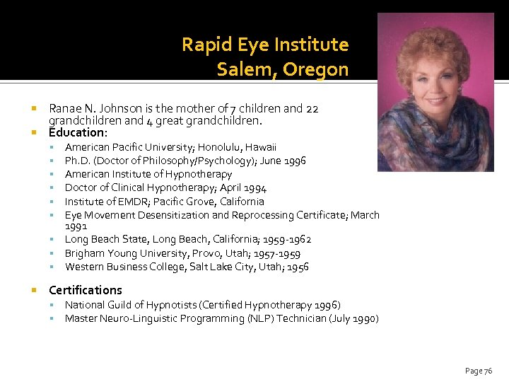 Rapid Eye Institute Salem, Oregon Ranae N. Johnson is the mother of 7 children