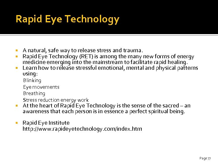 Rapid Eye Technology A natural, safe way to release stress and trauma. Rapid Eye