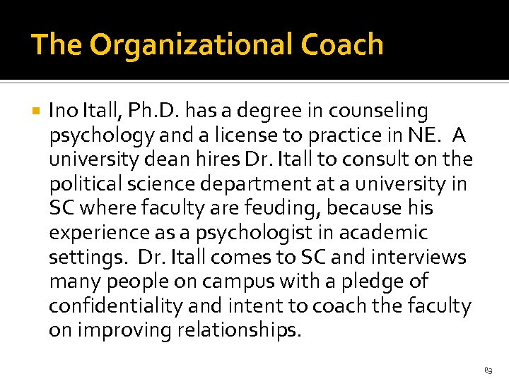 The Organizational Coach Ino Itall, Ph. D. has a degree in counseling psychology and