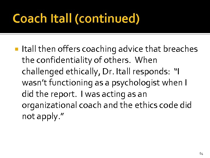 Coach Itall (continued) Itall then offers coaching advice that breaches the confidentiality of others.