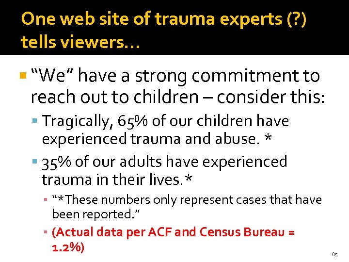 """One web site of trauma experts (? ) tells viewers… """"We"""" have a strong"""