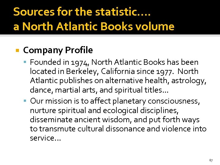 Sources for the statistic…. a North Atlantic Books volume Company Profile Founded in 1974,