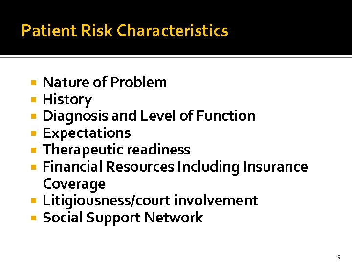 Patient Risk Characteristics Nature of Problem History Diagnosis and Level of Function Expectations Therapeutic