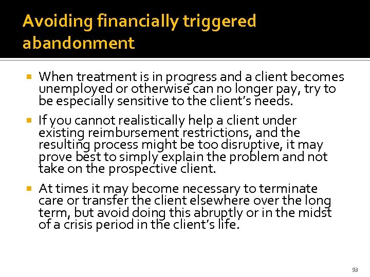 Avoiding financially triggered abandonment When treatment is in progress and a client becomes unemployed