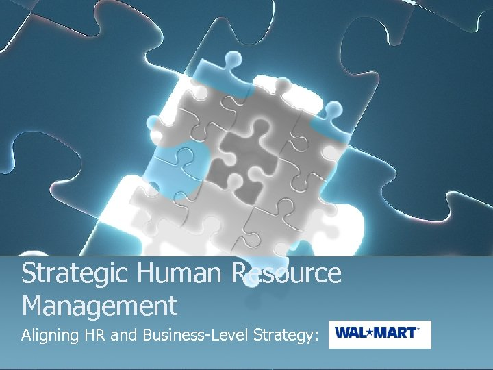 Strategic Human Resource Management Aligning HR and Business-Level Strategy: