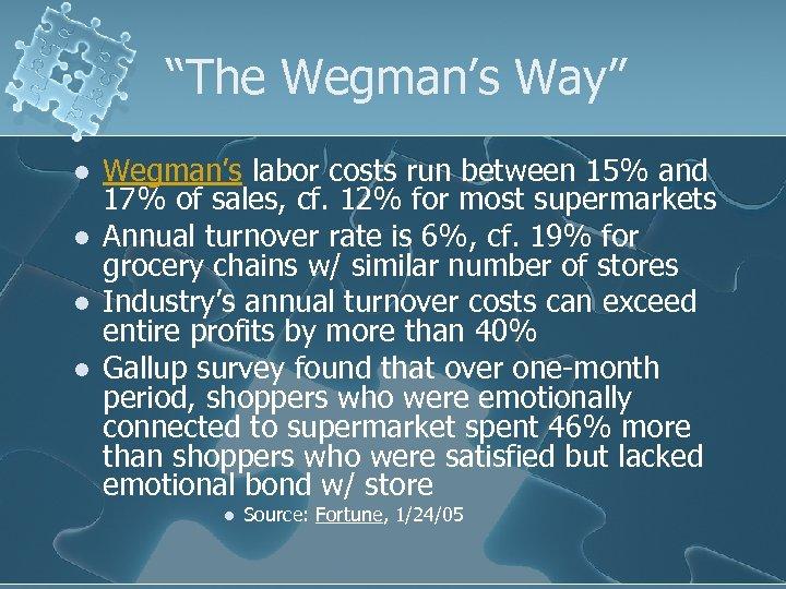 """The Wegman's Way"" l l Wegman's labor costs run between 15% and 17% of"