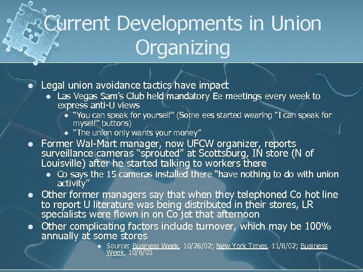 Current Developments in Union Organizing l Legal union avoidance tactics have impact l Las