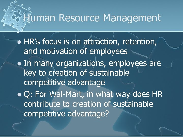 Human Resource Management HR's focus is on attraction, retention, and motivation of employees l