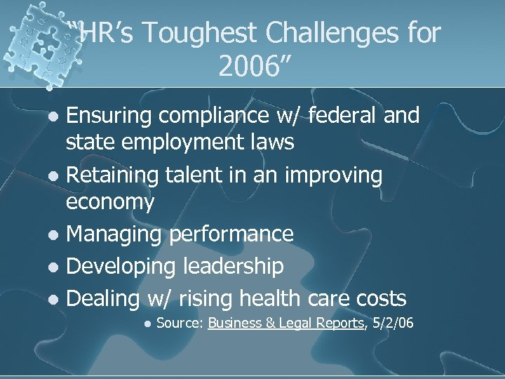 """""""HR's Toughest Challenges for 2006"""" Ensuring compliance w/ federal and state employment laws l"""