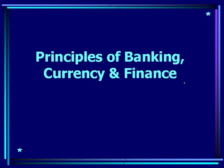 Principles of Banking, Currency & Finance