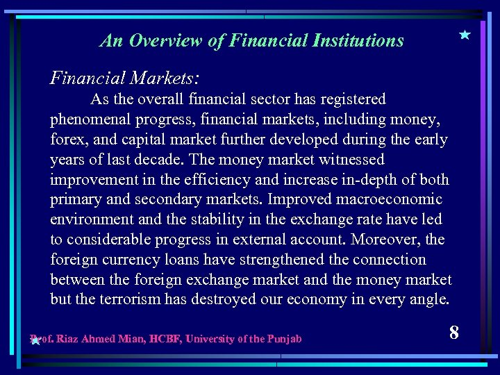 An Overview of Financial Institutions Financial Markets: As the overall financial sector has registered