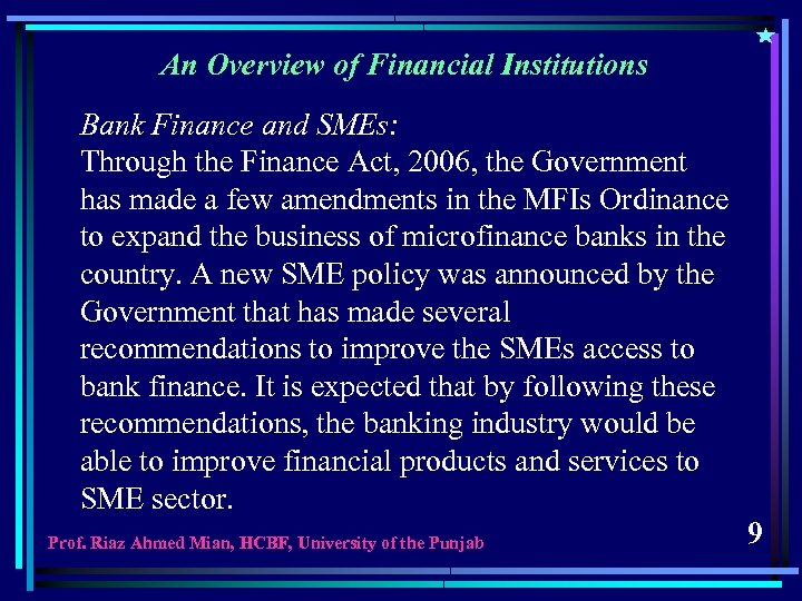 An Overview of Financial Institutions Bank Finance and SMEs: Through the Finance Act, 2006,