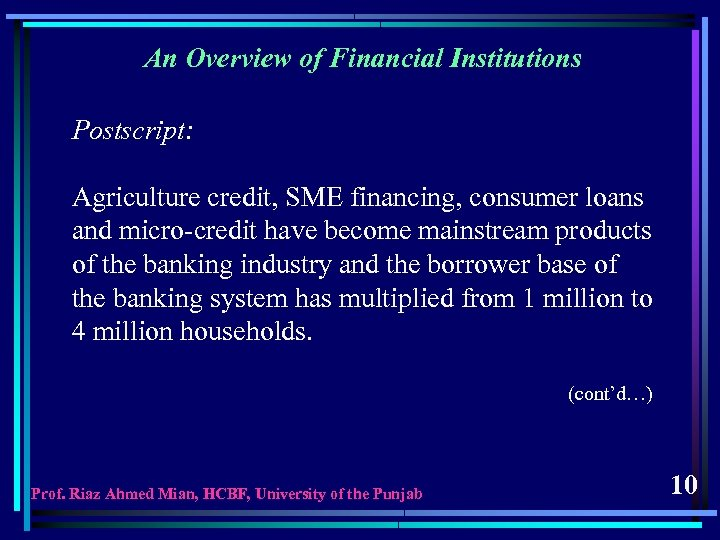 An Overview of Financial Institutions Postscript: Agriculture credit, SME financing, consumer loans and micro-credit