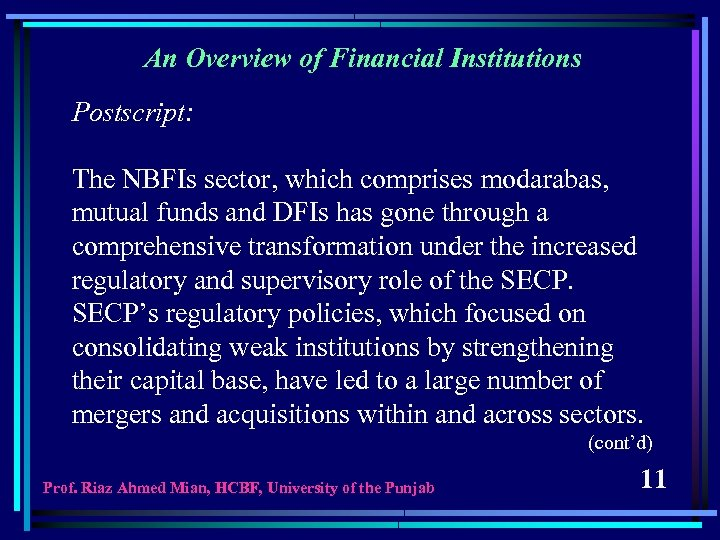 An Overview of Financial Institutions Postscript: The NBFIs sector, which comprises modarabas, mutual funds