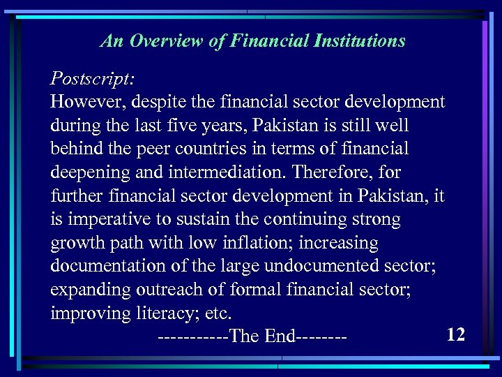 An Overview of Financial Institutions Postscript: However, despite the financial sector development during the