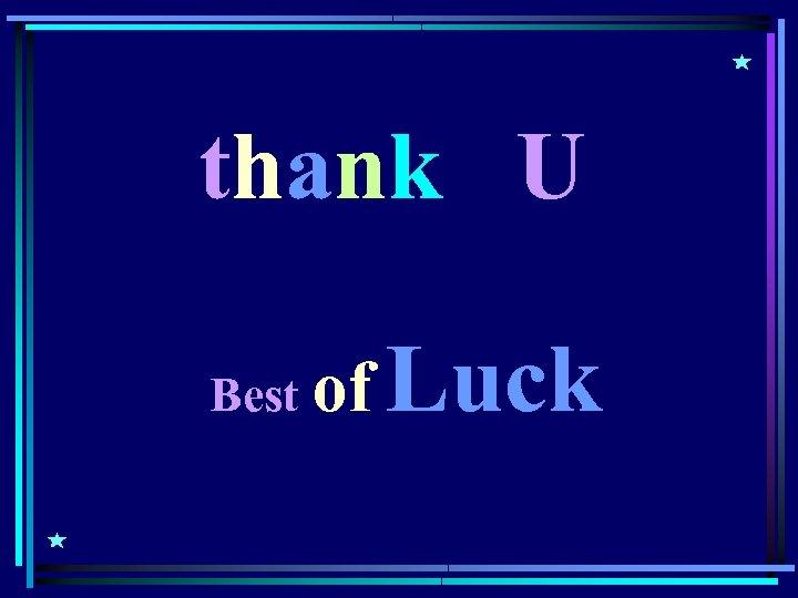 thank U Best of Luck