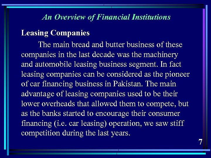 An Overview of Financial Institutions Leasing Companies The main bread and butter business of