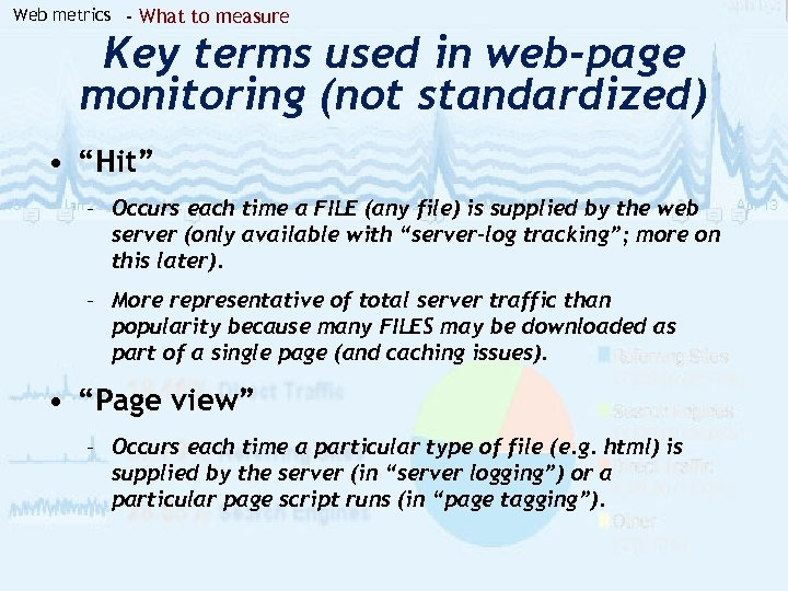 Web metrics - What to measure Key terms used in web-page monitoring (not standardized)