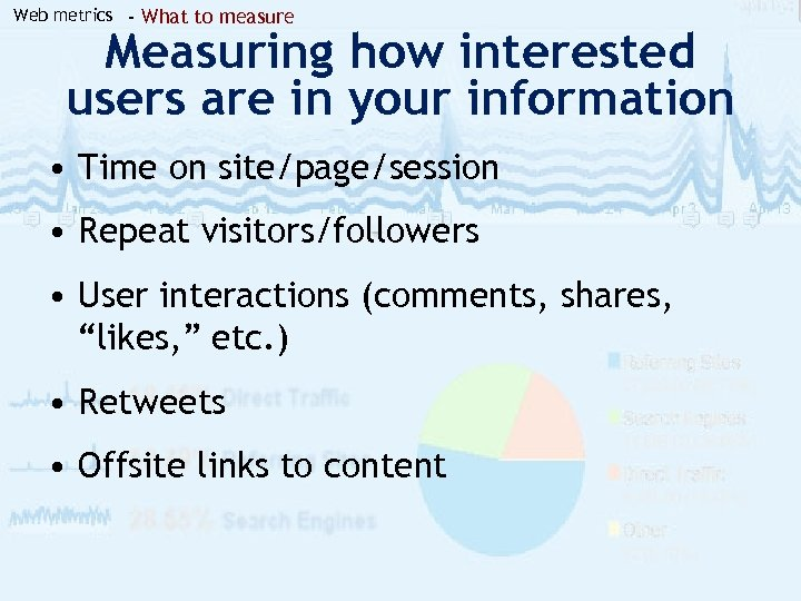 Web metrics - What to measure Measuring how interested users are in your information