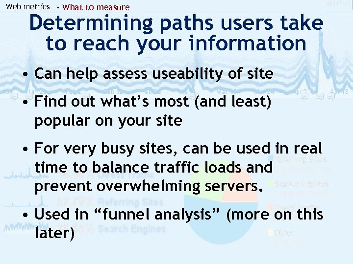 Web metrics - What to measure Determining paths users take to reach your information