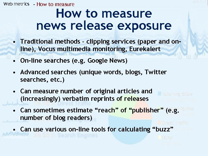 Web metrics - How to measure news release exposure • Traditional methods – clipping